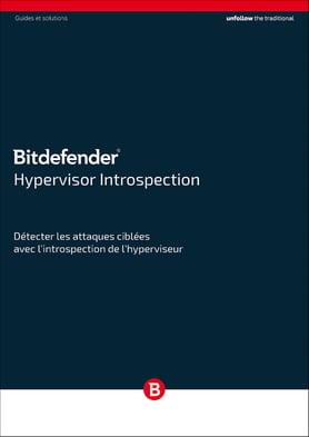 Guides et solutions - Bitdefender HVI - Détecter les attaques avec l'instrospection de l'hyperviseur.jpg
